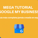 Mega Guía Tutorial de Google My Business en Español 2021