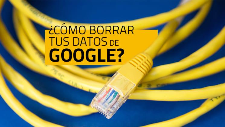 Cómo borrar tus datos de navegación de Google