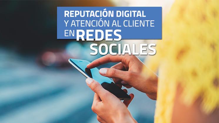 Reputación digital y atención al cliente en redes sociales