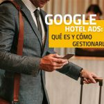 Google Hôtel Ads : Ce que c'est et comment y apparaître