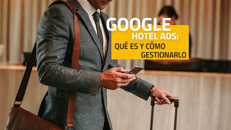 Google Hotel Ads: Qué es y cómo aparecer
