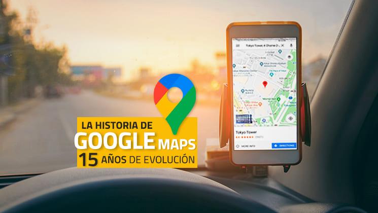La historia de Google Maps: 15 años de evolución