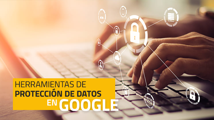 Herramientas de protección de datos en Google