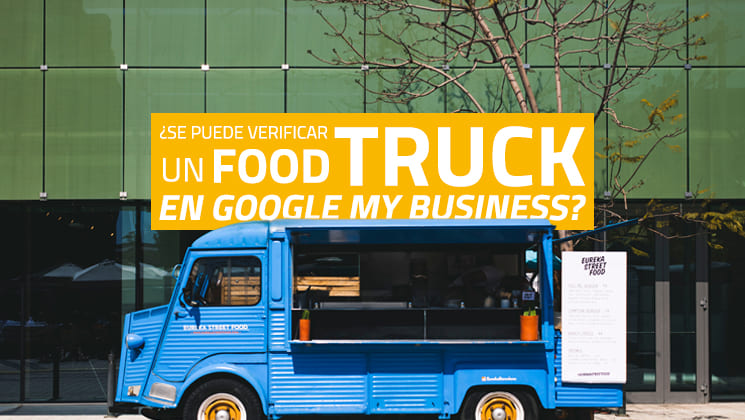 ¿Se puede verificar un food truck en Google My Business?