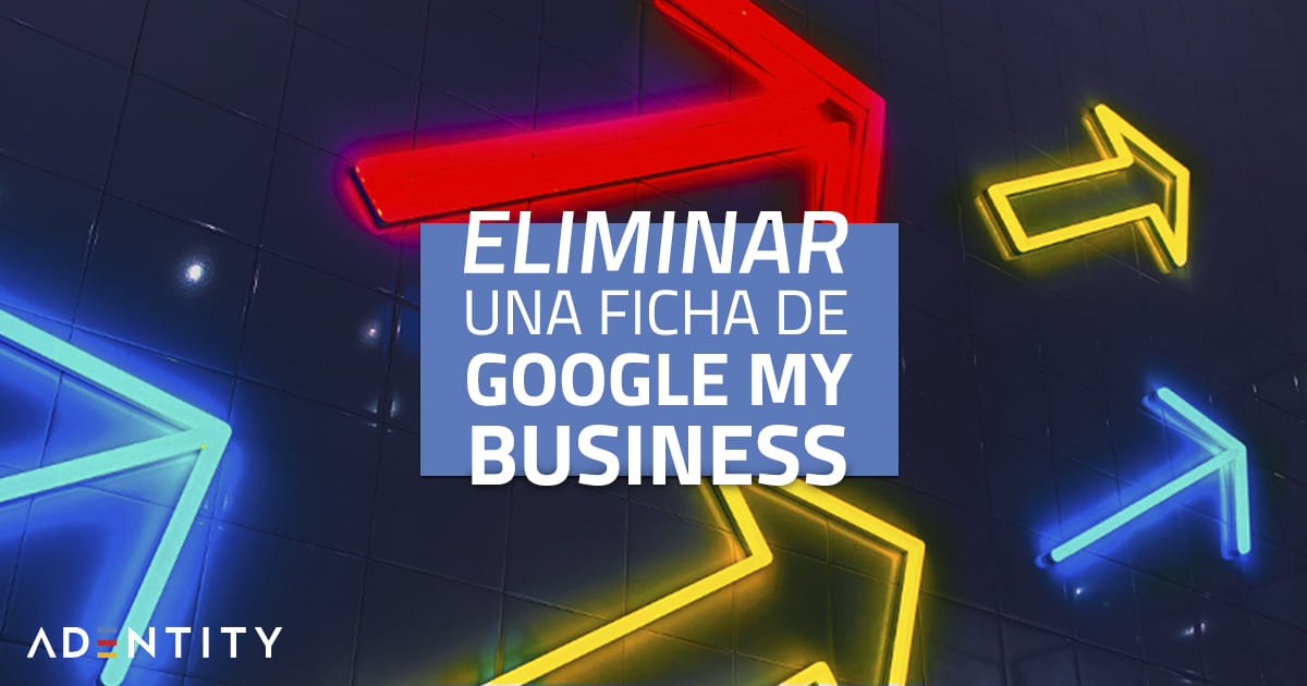 Eliminar ficha de  Google My Business