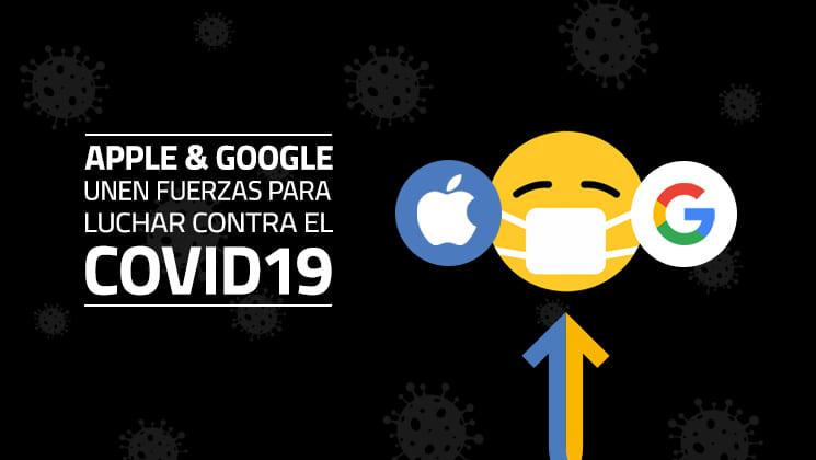 Apple & Google unen fuerzas para luchar contra el COVID19