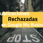 Publications rejetés sur Google My Business