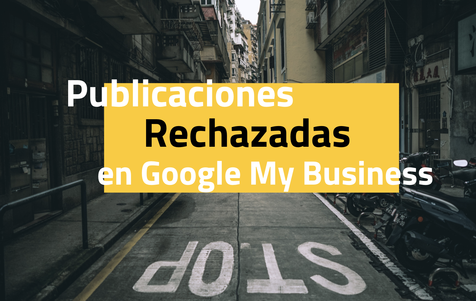 Publicaciones rechazadas en Google My Business