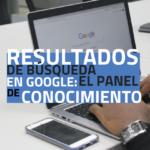 Resultados de búsqueda en Google: El panel de conocimiento