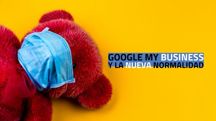 Google My Business y la nueva normalidad