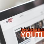 Cómo funciona YouTube