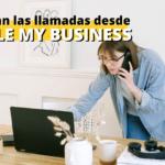 Las llamadas a empresas desde Google My Business aumentan un 61%
