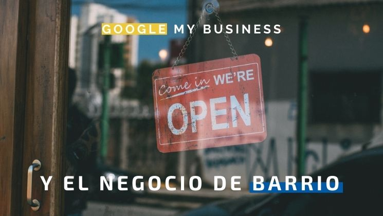 Google My Business y el negocio de barrio