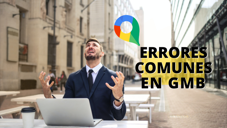 Los errores más comunes en Google My Business