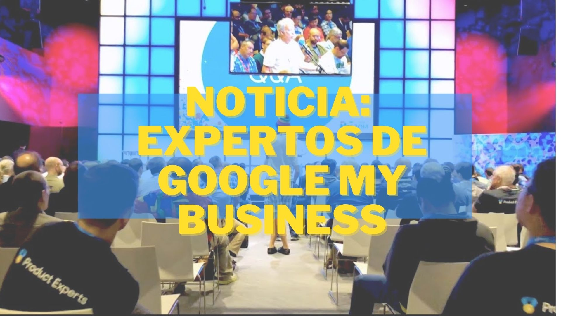 Noticia: Google nos nombra Expertos certificados de Google My Business
