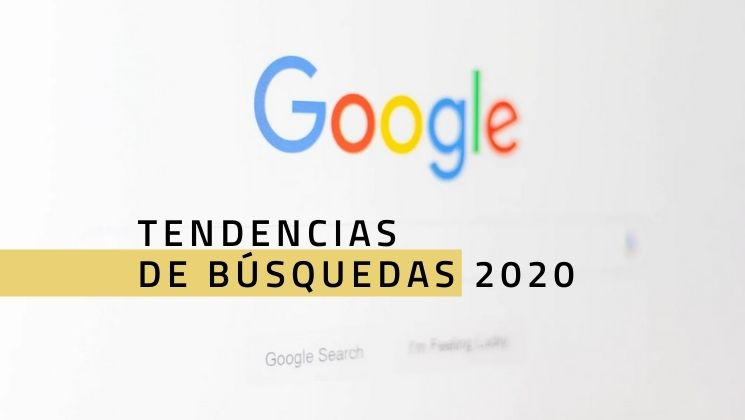 Tendencias de búsquedas en Google – 2020