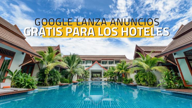 Google permitirá a los hoteles y agencias anunciarse gratis