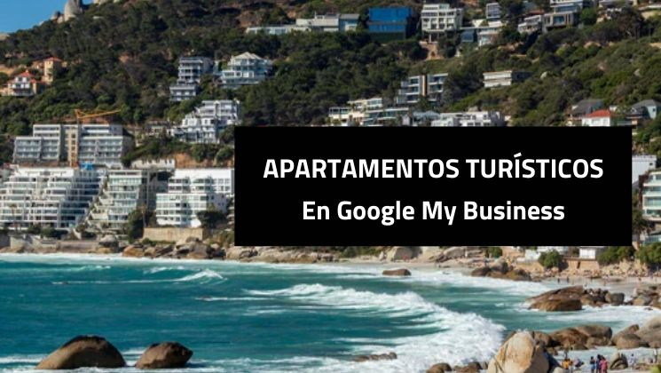 Título de la entrada: apartamentos turisticos en google my business
