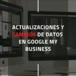 Actualizaciones y cambios de datos de empresa en Google