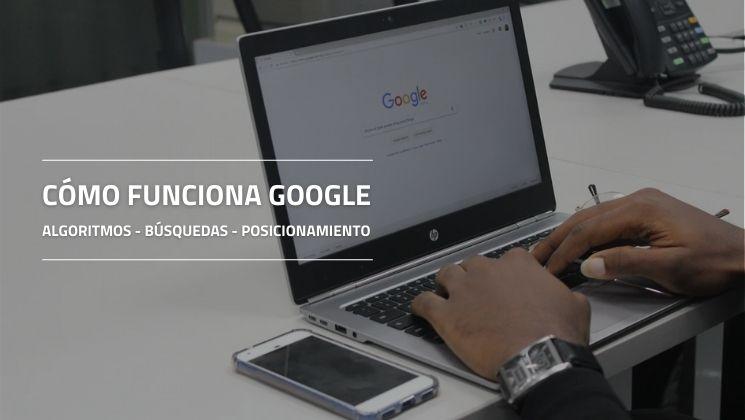 ¿Cómo funciona Google?